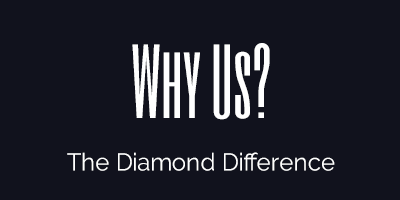 Why Us?  The Diamond Difference